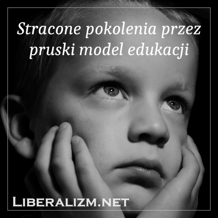 Stracone pokolenia przez pruski model edukacji